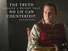 The truth carries a weight that no lie can counterfeit. - The Garrison Commander - Outlander (TV Series, 2014- ) #dianagabaldon