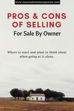 Take a look at all the pros and cons of selling a home for sale by owner. See if selling for sale by owner makes sense or not. http://www.maxrealestateexposure.com/pros-cons-selling-home-for-sale-by-owner/