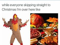 Some people will try to convince you there's another holiday before Christmas… Fall Humor, Thanksgiving Humor, Thanksgiving Recipes, Orange Sherbert, You Dont Want Me, Totally Me, Before Christmas, Christmas 2014, Christmas Stuff