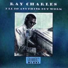 Ray Charles - I'll Do Anything But Work
