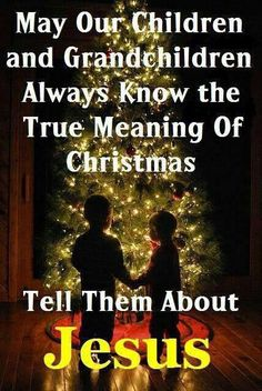 May Our Children Always Know Jesus Is The Meaning Of Christmas jesus christmas christmas quotes religious christmas quotes jesus quotes