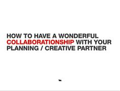 BBH Labs planner/creative survey  http://bbh-labs.com/the-planner-creative-relationship-results