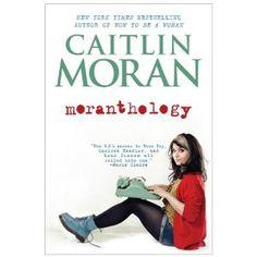 Moranthology: Amazon.ca: Caitlin Moran: Books