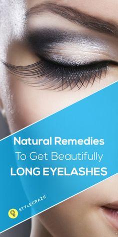 8 Natural Remedies To Get Beautifully Long Eyelashes