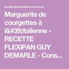 Marguerite de courgettes à l'italienne - RECETTE FLEXIPAN GUY DEMARLE - Conseillère Guy Demarle dans le Vaucluse (84)