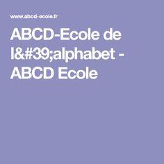 ABCD-Ecole de l'alphabet - ABCD Ecole