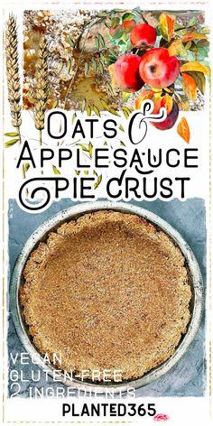 Oat and Applesauce Pie Crust Easy Vegan Recipe from Planted365 PIN IT Vegan Pie Crust, Gluten Free Pie Crust, Pie Crust Recipes, Vegan Gluten Free, Oat Flour Pie Crust, Oil Pie Crust, Pie Crusts, Vegan Dessert Recipes, Vegan Sweets