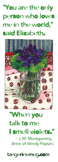 "Violets from Judy | LM Montgomery quote from ""Anne of Windy Poplars"" 