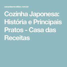 Cozinha Japonesa: História e Principais Pratos - Casa das Receitas