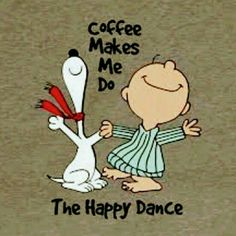 Charlie Brown Y Snoopy, Snoopy Love, Snoopy And Woodstock, Snoopy Happy Dance, Peanuts Cartoon, Peanuts Snoopy, I Love Coffee, My Coffee, Coffee Drinks