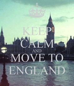 KEEP CALM AND MOVE TO ENGLAND. Another original poster design created with the Keep Calm-o-matic. Buy this design or create your own original Keep Calm design now. Study In London, London Life, England Uk, London England, Manchester England, Moving To England, Keep Calm Posters, Keep Calm And Love, Destinations