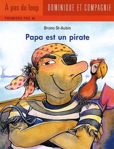 Papa est un pirate - Bruno St-Aubin Phase 4, Dominique, Lus, Lectures, Disney Characters, Fictional Characters, Baseball Cards, Bruno, Dream Library