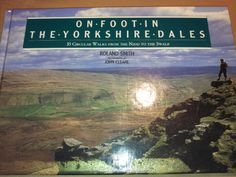On Foot in the Yorkshire Dales: 35 circular walks from the Nidd to the Swale : Roland Smith