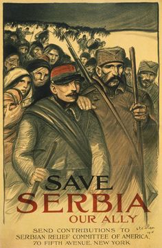 """Save Serbia - our ally, 1916 by Steinlen    They finally """"save"""" Serbia in 1998 using the NATO forces"""