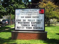 Live so fully that Westboro Baptist Church will picket your funeral...