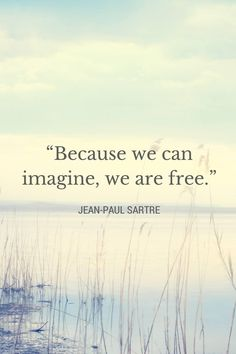 """Because we can imagine, we are free."" - Jean-Paul Sartre pic.twitter.com/8uAuYRntmR"