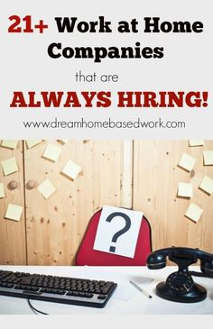 Need to know which work at home jobs are Hiring NOW! Here are 21+ Work at Home Companies that are always looking for new people to work from home. #WAHM Work at Home Mom Work at Home Ideas #workathomemom