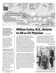 Link goes to PDF.  In this issue of SCI Access: • William Scelza, M.D., Returns to UM as SCI Physician • Matt Medendorp – One Year Later • Conference for Women Brings the Gift of Hope • Book Review- Moving Violations: War Zones, Wheelchairs, and Declarations of Independence: A Memoir by John Hockenberry • Management of Neuropathic Urinary Tract Infections Lecture Review • Trail's Edge: Just Like Any Other Camp, but Different • Focus on Research  • Ask the Doctor