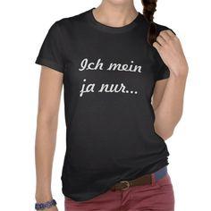 Ich mein ja nur... Basic T Shirt