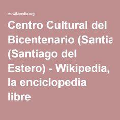 Centro Cultural del Bicentenario (Santiago del Estero) - Wikipedia, la enciclopedia libre