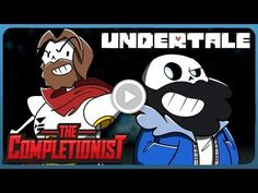 The Completionist - UNDERTALE: THE ULTIMATE ROUTE