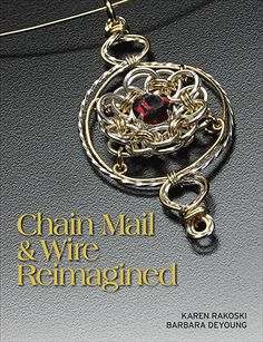 The Beading Gem's Journal: Book Review - Chain Mail and Wire Reimagined