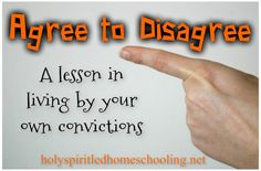 Agree to Disagree: A lesson in living by your own convictions