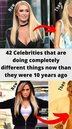 42 #Celebrities that are doing #completely different things #now than they were 10 #years ago
