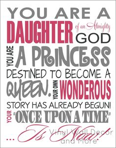 Daughter of God.  Would love this for my girls room, but maybe until she is older.