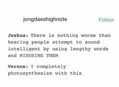 Omg dis is me! I'm the person who misuses the words. I'm sorry Joshua...hehe I will try to get better. ㅋㅋㅋㅋ ❤️❤️❤️❤️ -@BeautyandthePoet