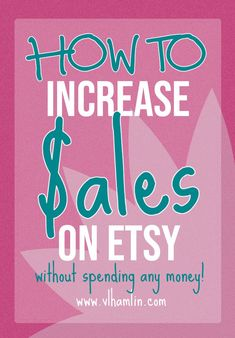 How to Increase Sales on Etsy Without Spending Any Money