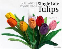 Crochet Tulip Pattern - Crochet Flower Pattern - Single Late Tulip Pattern - Flower Crochet Pattern for Decor and Bouquets
