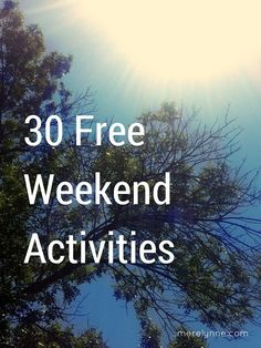 30 free activities to do during the weekend. This list is filled with couple's activities, kid activities and more!