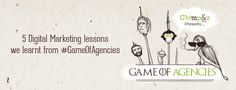 5 Digital Marketing Lessons We Learnt From Game Of Agencies