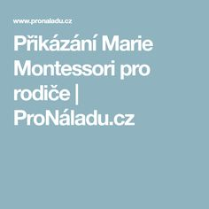 Přikázání Marie Montessori pro rodiče | ProNáladu.cz