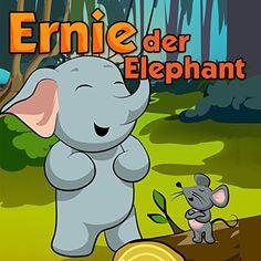 Kinderbücher:Ernie der Elefant (Kinderbuch Children's eBooks in German Vorlesegeschichten für)