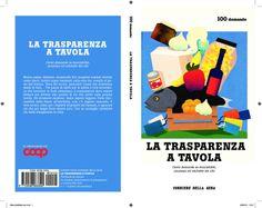 La trasparenza a tavola, cento domande su tracciabilità, sicurezza ed etichette dei cibi Con Corriere della Sera