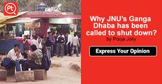 Why #JNU's #GangaDhaba has been called to shut down? #ExpressYourOpinion