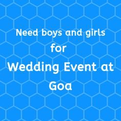 Need 20 boys and 10 girls for supervision work for wedding event in Goa. Payment, two side flight tickets, stay and food will be given. Work Profile, Part Time Jobs, Goa, Wedding Events, Boy Or Girl, How To Look Better, Girls, Toddler Girls, Daughters