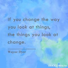 Author and speaker Wayne Dyer, PhD, who is best known for writing more than 40 self-help books and serving as a motivational and spiritual guru on Oprah Winfrey's TV shows, has passed away at age 75. Here are 10 live changing quotes from Dyer.