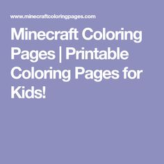 Minecraft Coloring Pages | Printable Coloring Pages for Kids!
