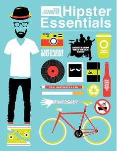 hipster must haves... I love everything about being hipster except the not showering and the indie bands.. Lmao