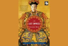 One of a good reading by Anchee Min The last Empress and Empress Orchid. The story about the life of Empress Dowager Ci xi