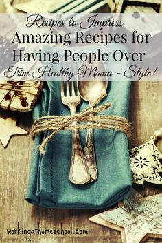 Perfect Recipes to Serve to Company -THM Style!