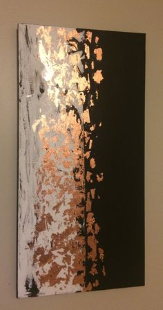 Copper leaf / gold leaf painting I made . You can use any color leaf and it will look awesome, I chose copper cause I had some in my stash.  Black and white acrylic paint was the only two colors used .  Love how this turned out.