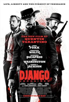 "The theatrical release poster for ""Django Unchained."" The western film was written and directed by Quentin Tarantino. It stars Jamie Foxx, Christoph Waltz, Leonardo DiCaprio, Kerry Washington, and Samuel L. Jackson. It was released on Christmas Day 2012."