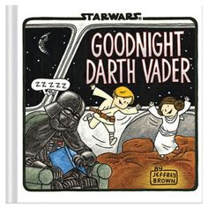 Read Goodnight Darth Vader (Star Wars Comics for Parents, Darth Vader Comic children book by Jeffrey Brown . It's time for a Star Wars bedtime story in a galaxy far, far away, and Darth Vader's parenting skills are tested anew i Darth Maul, Darth Vader Y Su Hijo, Darth Vader Comic, Darth Vader And Son, Star Wars Darth Vader, Boba Fett, Star Wars Comics, Chewbacca, Star Wars