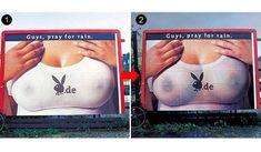 男性誌Playboyによるオンライン版ローンチにあたっての看板広告。 看板が雨に濡れると、看板に映っている女性のTシャツが透けていくという仕掛けです。広告には「Guys, pray for rain!」と記されています。 『雨が降ると家でネットサーフィンにいそしむ機会が増えるのでPlayboyオンライン版も楽しんで!!』という思いを表現しています。
