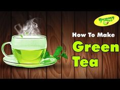 Healthy and Easy Making Process of Green Tea