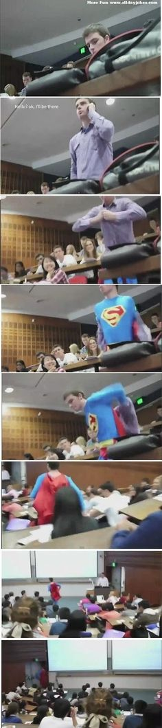 Superman Prank in Classroom  Dear god someone please do this in my next big lecture class......PLEASE PLEASE PLEASE!!